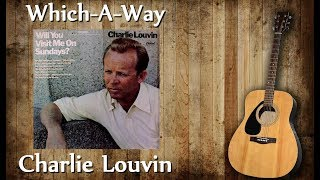 Charlie Louvin - Which-A-Way
