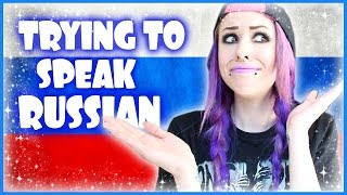 Trying To Speak Russian!