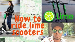 How to ride Lime scooters/how to unlock lime scooters/Romania