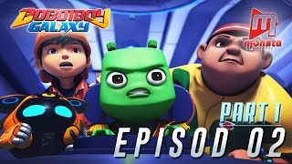 BoBoiBoy Galaxy  Episod 02 Part 1