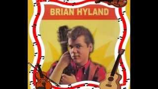 Brian Hyland ..... I may not live to see tomorrow
