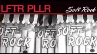 Lifter Puller (LFTR PLLR) -   Soft Rock (HQ Audio Only)