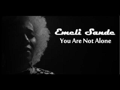 Emeli Sandé - You Are Not Alone (Lyrics on screen)