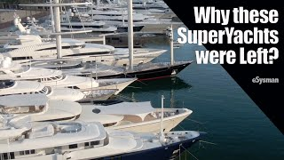 Why have these SuperYachts been left by their owners?