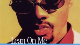 Kirk Franklin And The Family - Lean On Me (Extended Version)