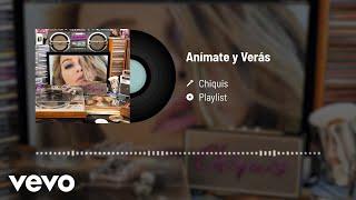 Chiquis - Anímate Y Verás (Audio)