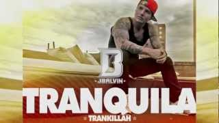 Tranquila - J Balvin (Video)