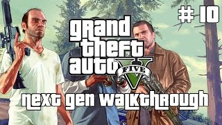 Grand Theft Auto V 5 Next Gen Walkthrough Part 10 Xbox One PS4 No Commentary Gameplay