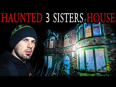 Ghost Hunting At Haunted Three Sisters House
