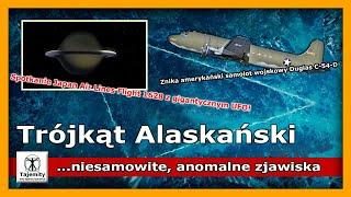 Trójkąt Alaskański – anomalie są bardziej aktywne niż w Trójkącie Bermudzkim