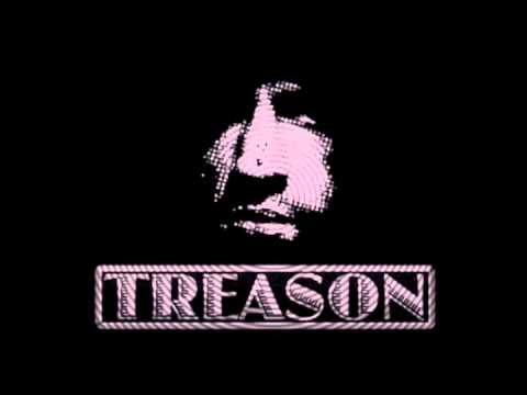 Treason - Number One Cause