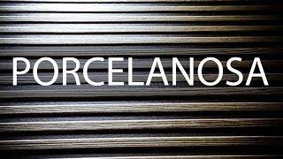 Porcelanosa — Новинки Cersaie 2017