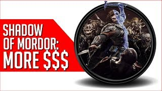 Shadow of War become Shadow of More Dollars