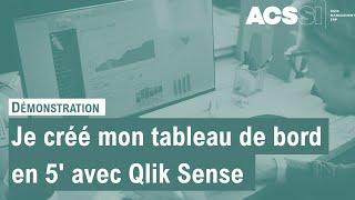 ACSSI : Qlik Sense, votre Tableau de bord en moins de 5 minutes
