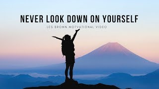 Les Brown: NEVER LOOK DOWN ON YOURSELF (Powerful Motivational Video)