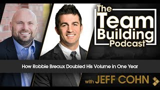 How Robbie Breaux Doubled His Volume in One Year
