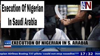 Execution Of Nigerian In Saudi Arabia / ANN News 5.30PM / April 5, 2019