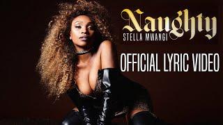 Stella Mwangi - Naughty (Lyrics)