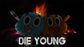 Gumball - Die Young [GMV]