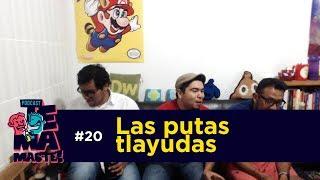 #20 - Las putas tlayudas
