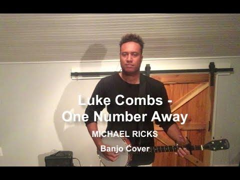Luke Combs One Number Away Lyrics-Michael Ricks Banjo Cover Top Hot Country Playlist 2019 - 2018