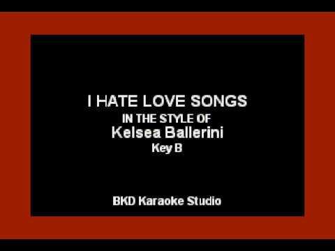 Kelsea Ballerini - I Hate Love Songs (Karaoke with Lyrics)