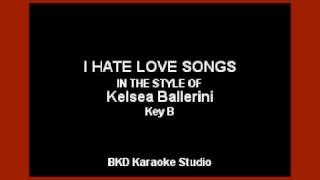 Kelsea Ballerini   I Hate Love Songs (Karaoke With Lyrics)