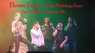 Home Free For the Holidays Tour ~ Madison, Wi ~ Dec 3, 2015