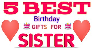 Top 5 Birthday Gifts For Sister (2020) || Best Gifts For Sister On Birthday #gifts #GiftsForSister