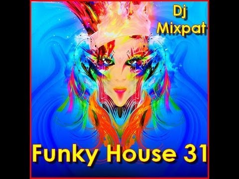 Funky House 31 DJ.Mixpat
