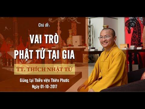 Vai trò Phật tử tại gia - TT. Thích Nhật Từ