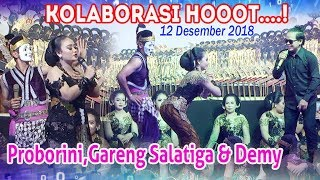 Proborini,Gareng Salatiga & Demy - 12 Desember 2018