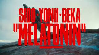 Sido Feat. Yonii & BEKA   Melatonin (Prod. By DJ Desue & X Plosive)