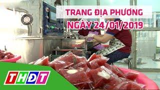 Trang địa phương | 24/01/2019 | H.Châu Thành - An toàn vệ sinh thực phẩm trong sản xuất | THDT