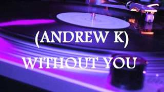 LATIN FREESTYLE ANDREW K - WITHOUT YOU