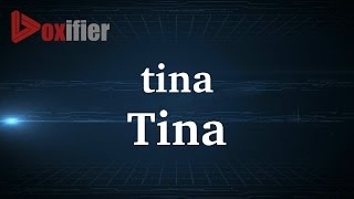 How to Pronunce Tina in French - Voxifier.com