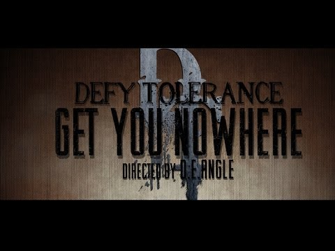 """Get You Nowhere"" - Defy Tolerance - OFFICIAL VIDEO"