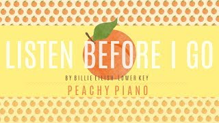 Listen Before I Go   Billie Eilish (Lower Key) | Piano Backing Track