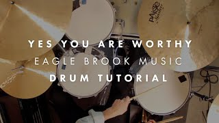 Yes You Are Worthy (Drum Tutorial)