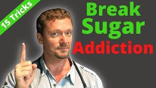 How to Break SUGAR ADDICTION (15 Tips) 2021