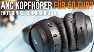 TaoTronics SoundSurge 90 (TT-BH090) | ANC Kopfhörer für 60 Euro?