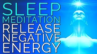 Sleep Meditation for Releasing Negative Energy