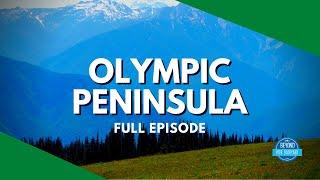 Olympic Peninsula - Full Episode