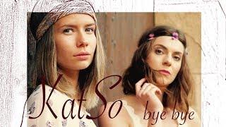 KatSo - Bye Bye....Time for a Change