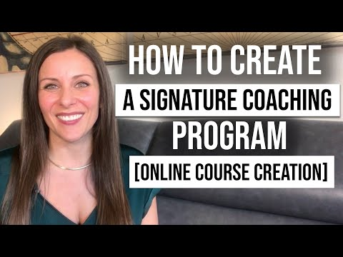 How To Create A Signature Coaching Program [ONLINE COURSE ...