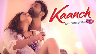 VALENTINE'S SPECIAL SONG - काँच - Kaanch - Binti - New Hindi Romantic Song 2019
