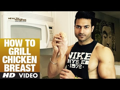 How to Grill CHICKEN BREAST | Guru Mann | Health And Fitness