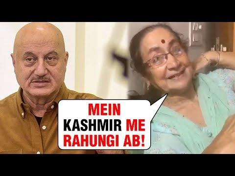 Anupam Khers Mom Dulari Wants To LIVE In KASHMIR A