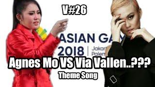 Via Vallen VS Agnes Mo, Asian Games 2018 Theme Song, Mana Yang Lebih Bagus???