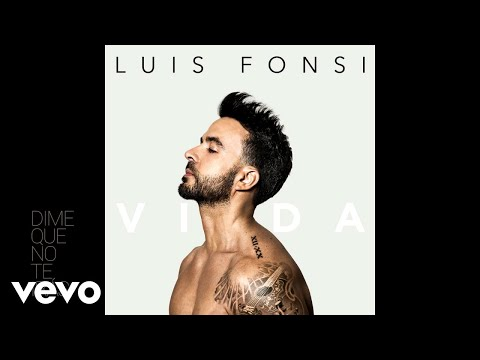 Luis Fonsi - Dime Que No Te Irás (Audio)
